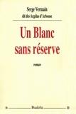 Serge Vermain - Un blanc sans reserve.