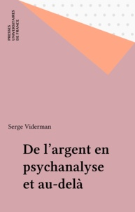 SERGE Viderman - DE L'ARGENT. - En psychanalyse et au-delà.