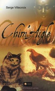 Serge Villecroix - Chim'Aigle - Conte philosophique.