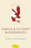 Serge Villecroix - L'aigle et le chat bouddhiste.