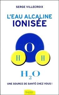 Leau alcaline ionisée, une source de santé chez vous!.pdf