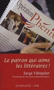 Serge Villepelet - Le patron qui aime les littéraires !.