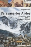 Serge Vincenti - Caravane des Andes - L'expédition Lama, 3500 kilomètres sur la trace des Incas.