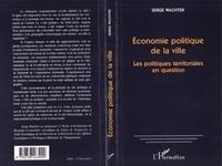 Serge Wachter - Économie politique de la ville - Les politiques territoriales en question.