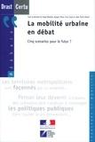 Serge Wachter et Jacques Theys - La mobilité urbaine en débat : cinq scenarios pour le futur ? (Débats CERTU n° 46 Transport et mobilité ).