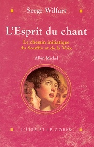 Serge Wilfart - L'Esprit du chant.