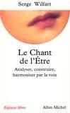 Serge Wilfart - Le Chant de l'être.