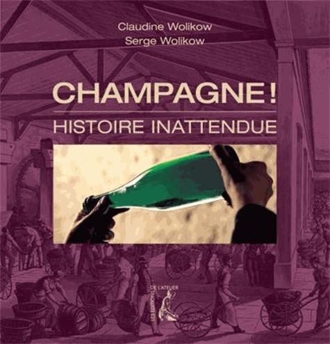 Serge Wolikow et Claudine Wolikow - Champagne ! - Histoire inattendue.