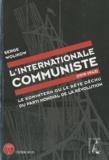 Serge Wolikow - L'Internationale communiste (1919-1943) - Le Komintern ou le rêve déchu du parti mondial de la révolution. 1 Cédérom