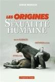 Serge Wunsch - Comprendre les origines de la sexualité humaine - Neurosciences - Ethologie - Anthropologie.