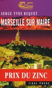 Serge-Yves Ruquet - Marseille sur maire.