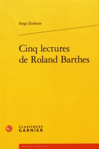 Serge Zenkine - Cinq lectures de Roland Barthes.