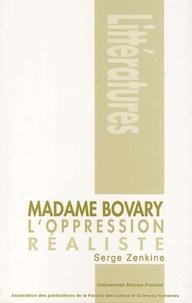 Serge Zenkine - Madame Bovary et l'oppression réaliste.