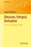 Sergei Ovchinnikov - Measure, Integral, Derivative - A Course on Lebesgue's Theory.
