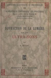 Sergej Rytov et Léon Brillouin - Diffraction de la lumière par les ultra-sons.