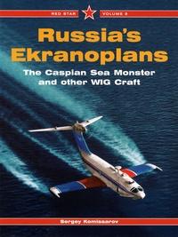 Sergey Komissarov - Russie Ekranoplans - The Caspian Sea Monster and other WIG Craft.