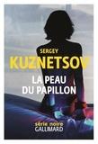 Sergey Kuznetsov - La peau du papillon.