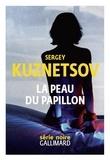 Sergey Kuznetsov et Pache Raphaëlle - La peau du papillon.