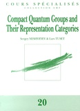 Sergey Neshveyev et Lars Tuset - Compact Quantum Groups and Their Representation Categories.