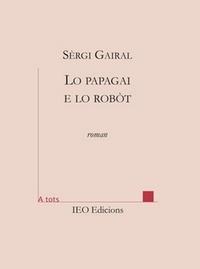 Sèrgi Gairal - Lo papagai e lo robot.