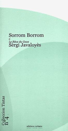Sèrgi Javaloyès - Sorrom Borrom o Le Rêve du Gave - Edition bilingue français-occitan.
