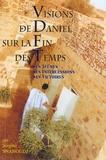 Sergine Snanoudj - Visions du prophète Daniel sur la fin des temps.