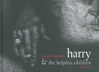 Sergio Aquindo - Harry & the helpless children.