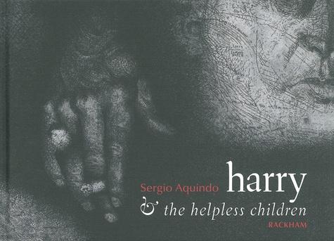 Sergio Aquindo - Harry & the helpless children.