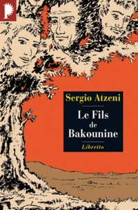 Sergio Atzeni - Le Fils de Bakounine.