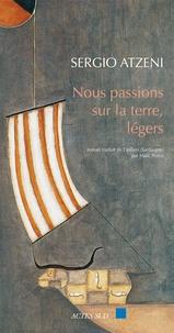 Sergio Atzeni - Nous passions sur la terre, légers.