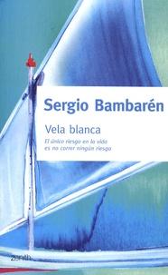 Sergio Bambaren - Vela Blanca.