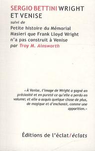 Sergio Bettini et M Troy Ainsworth - Wright et Venise - Suvi de Petite histoire du Mémorial Masieri que Frank Lloyd Wright n'a pas construit à Venise.