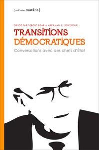 Sergio Bitar et Abraham F. Lowenthal - Transitions démocratiques - Conversations avec des chefs d'Etat.