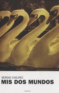 Sergio Chejfec - Mis dos mundos.