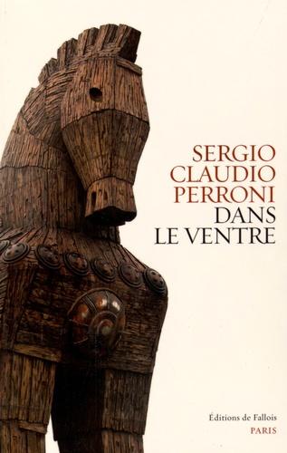 Sergio Claudio Perroni - Dans le ventre.