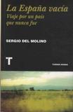 Sergio Del Molino - La Espana vacia - Viaje por un pais que nunca fue.
