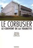 Sérgio Ferro et Chérif Kebbal - Le couvent de la Tourette - Le Corbusier.