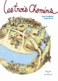 Sergio Garcia et Lewis Trondheim - Les trois chemins.