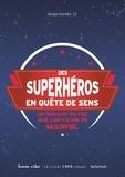 Sergio Guzman - Des superhéros en quête de sens - Un regard de foi sur les fims de Marvel.