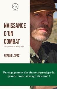 Sergio Lopez - Naissance d'un combat.