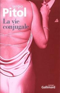 Sergio Pitol - La vie conjugale.