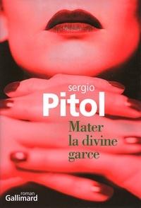 Sergio Pitol - Mater la divine garce.