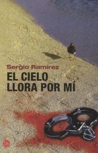 Sergio Ramirez - El cielo llora por mi.