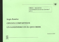 Sergio Ramirez - Officios Compartidos - Un sandinismo en el que creer.