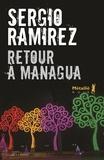 Sergio Ramirez - Retour à Managua.