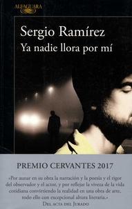 Sergio Ramirez - Ya nadie llora por mi.