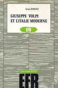 Sergio Romano - Giuseppe Volpi et l'Italie moderne - Finance, industrie et Etat de l'ère giolittienne à la Deuxième Guerre mondiale.
