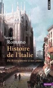Sergio Romano - Histoire de l'Italie du Risorgimento à nos jours.