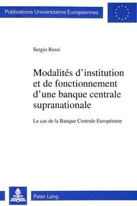 Sergio Rossi - Modalités d'institution et de fonctionnement d'une banque centrale supranationale - Le cas de la Banque Centrale Européenne.