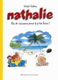 Sergio Salma - Nathalie  : Pas de vacances pour le p'tit frère !.